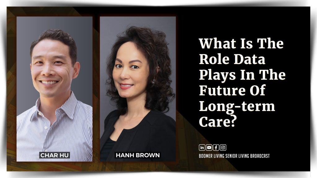 Char Hu - What is the Role Data Plays in the Future of Long-term Care?