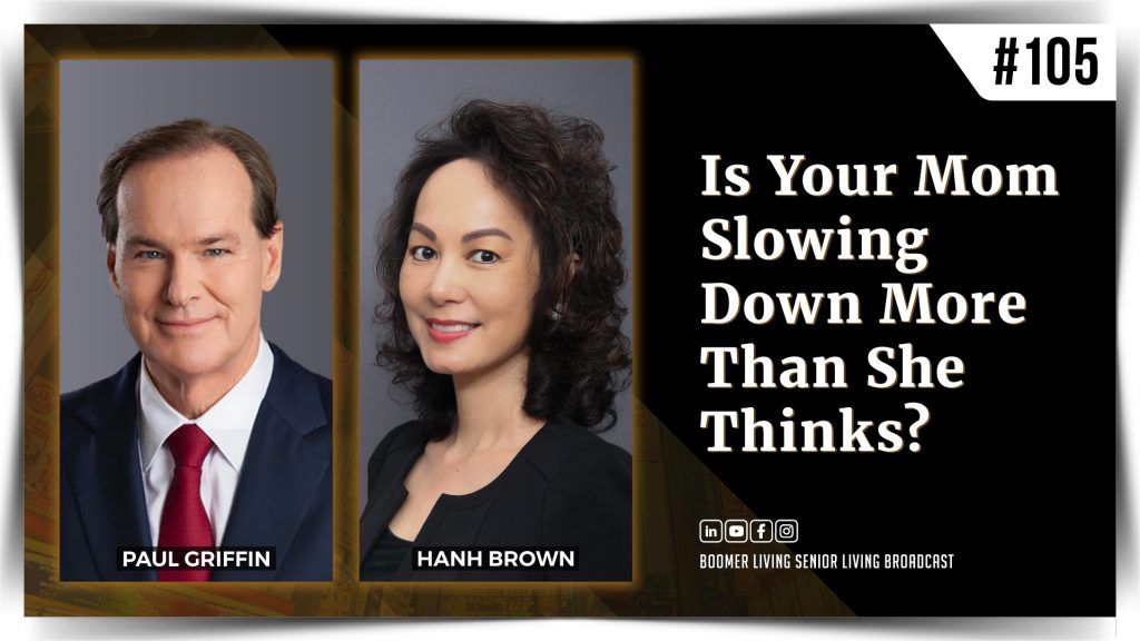 Paul E. Griffin III - Is Your Mom Slowing Down More Than She Thinks?