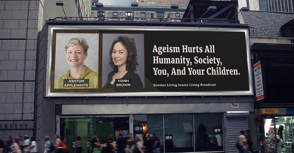 Ashton Applewhite, Author, Speaker, Activist to End Ageism - Ageism Hurts All Humanity, Society, You And Your Children